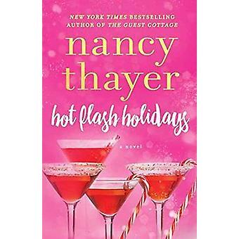 Hot Flash Holidays - A Novel by Nancy Thayer - 9780399594397 Book