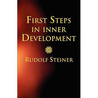 First Steps in Inner Development by Rudolf Steiner - 9780880104647 Bo