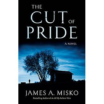 The Cut of Pride - A Novel by James A. Misko - 9780964082632 Book