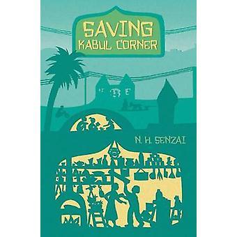 Saving Kabul Corner by N H Senzai - 9781442484955 Book