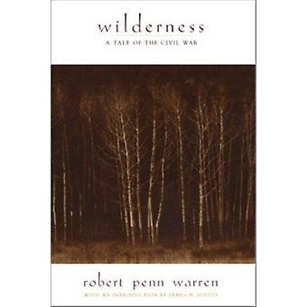 Wilderness - A Tale of the Civil War by Robert Penn Warren - James H J