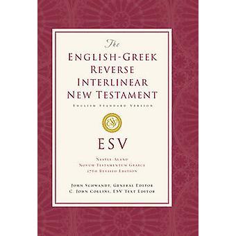 ESV English-Greek Reverse Interlinear New Testament by John Schwandt