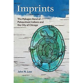 Imprints - The Pokagon Band of Potawatomi Indians and the City of Chic