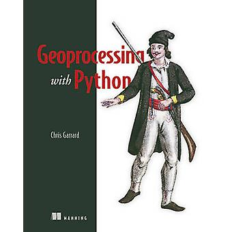 Geoprocessing with Python by Chris Garrad - 9781617292149 Book