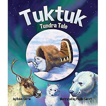 Tuktuk - Tundra Tale by Robin Currie - 9781628558807 Book