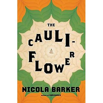 The Cauliflower by Nicola Barker - 9781627797191 Book