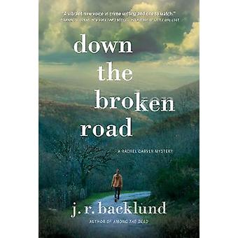Down the Broken Road - A Rachel Carver Mystery by Down the Broken Road