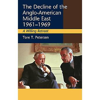 Decline of the Anglo-American Middle East - 1961-1969 - A Willing Retr