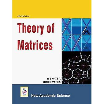 Theory of Matrices (3rd Revised edition) by B.S. Vatsa - Suchi Vatsa