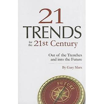 Twenty-One Trends for 21st Century - Out of the Trenches and Into the