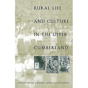 Rural Life and Culture in the Upper Cumberland by Dickinson & W. Calvin