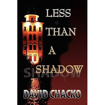 Less Than a Shadow by Chacko & David