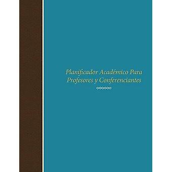 Planificador Academico Para Profesores y Conferenciantes by Scott & Colin
