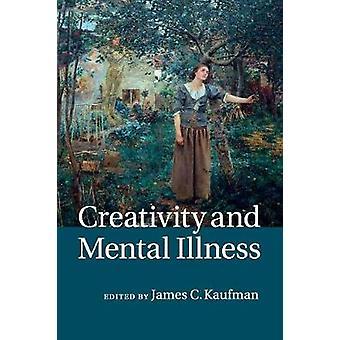 Kreativität und psychische Krankheit von James C Kaufman