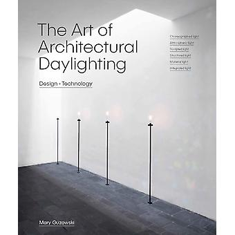 Art of Architectural Daylighting by Mary Guzowski