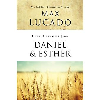 Life Lessons from Daniel and Esther by Max Lucado