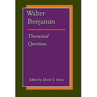 Walter Benjamin: Theoretische vragen