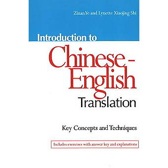Introduction to ChineseEnglish Translation Key Concepts and Techniques by Ye & Zinan