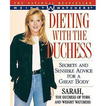 Dieting with the Duchess Secrets and Sensible Advice for a Great Body by Ferguson & Sarah
