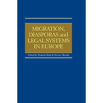 Migration Diasporas and Legal Systems in Europe by Shah & Prakash