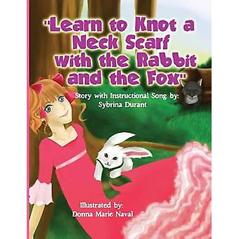 Learn To Knot A Neck Scarf With The Rabbit And The Fox Story with Instructional Song by Durant & Sybrina