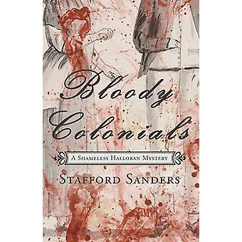 Bloody Colonials by Sanders & Stafford