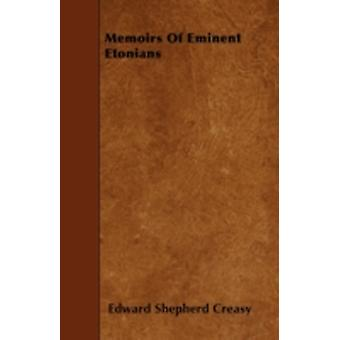 Memoirs Of Eminent Etonians by Creasy & Edward Shepherd
