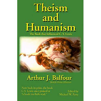 Theism and Humanism The Book That Influenced C. S. Lewis by Balfour & Arthur James