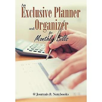 An Exclusive Planner and Organizer for Monthly Bills by Journals Notebooks