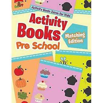 Activity Books Pre School Matching Edition by Activity Book Zone for Kids