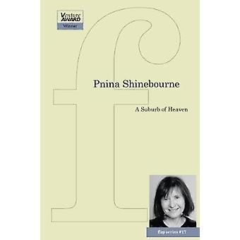 A Suburb of Heaven by Shinebourne & Pnina