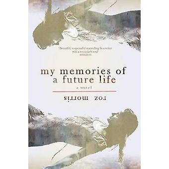 My Memories of a Future Life by Morris & Roz