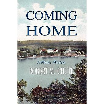 Coming Home by Chute & Robert M.