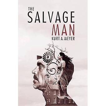 The Salvage Man by Meyer & Kurt A.