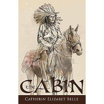 The Cabin by Belle & Catherin Elizabet