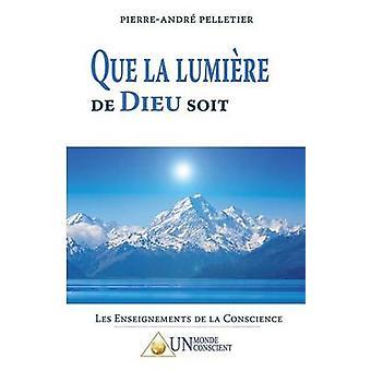 Que la lumire de dieu soit by Pelletier & PierreAndr