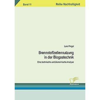 Brennstoffzellennutzung in der Biogastechnik by Pingel & Lars