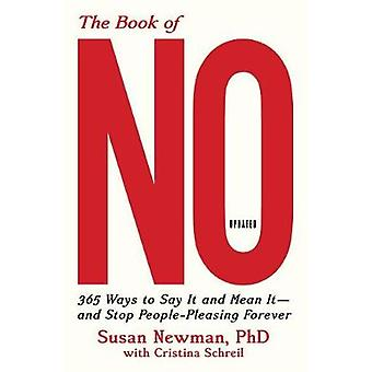 The Book of No - 365 Ways to Say it and Mean it-and Stop People-Pleasi