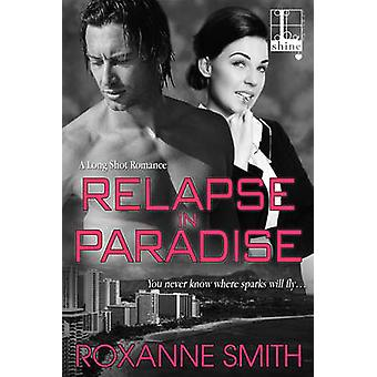 Relapse In Paradise by Smith & Roxanne