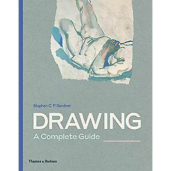 Drawing - A Complete Guide by Stephen Gardner - 9780500292389 Book