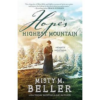 Hope's Highest Mountain by Misty M. Beller - 9780764233463 Book