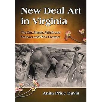 New Deal Art in Virginia - The Oils - Murals - Reliefs and Frescoes an