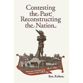 Contesting the Past - Reconstructing the Nation - American Literature