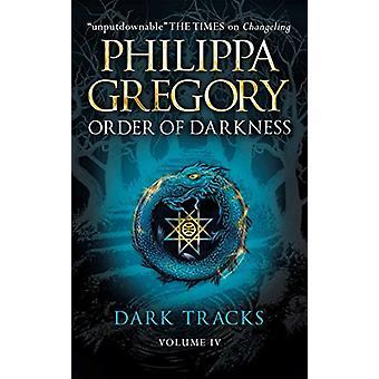 Dark Tracks af Philippa Gregory - 9780857077448 Bog