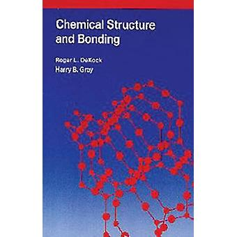 Chemical Structure and Bonding by R.L. Dekock - Harry B. Gray - Roger