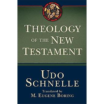 Theology of the New Testament by Udo Schnelle - 9781540963031 Book