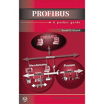 PROFIBUS - A Pocket Guide by Ronald W. Mitchell - 9781556178627 Book