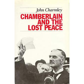 Chamberlain and the Lost Peace by John Charmley - 9781566632478 Book