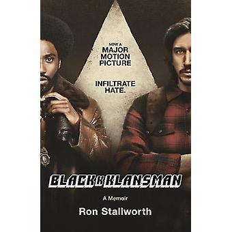 Black Klansman - NOW A MAJOR MOTION PICTURE by Ron Stallworth - 978178
