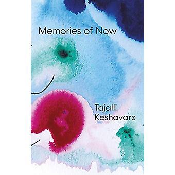 Memories of Now by Tajalli Keshavarz - 9781838590444 Book